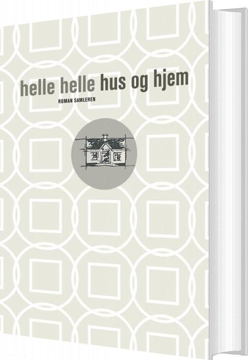 Image of   Hus Og Hjem - Helle Helle - Bog