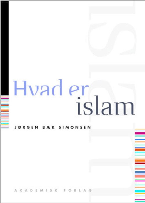 Image of   Hvad Er Islam, 2. Udgave - Jørgen Bæk Simonsen - Bog