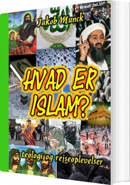Image of   Hvad Er Islam? - Jakob Munck - Bog