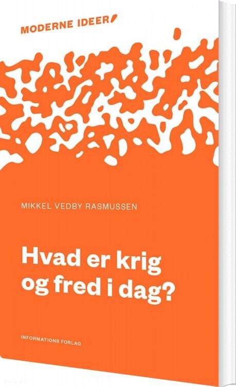 Hvad Er Krig Og Fred I Dag? - Mikkel Vedby Rasmussen - Bog