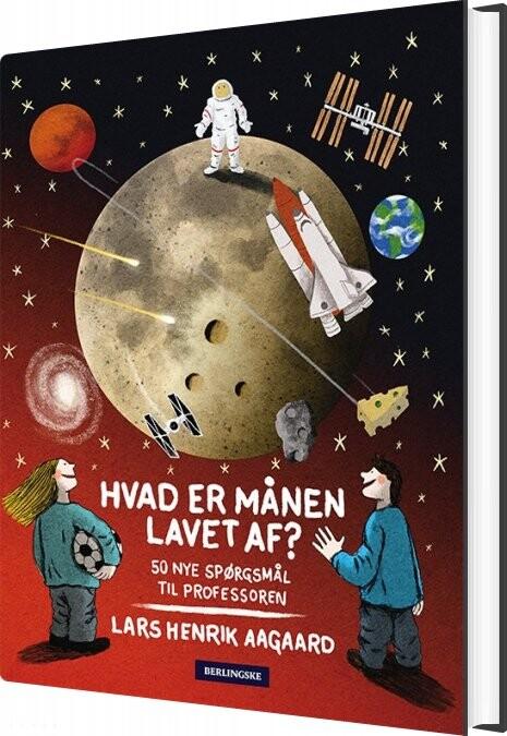 Hvad Er Månen Lavet Af? - Lars Henrik Aagaard - Bog