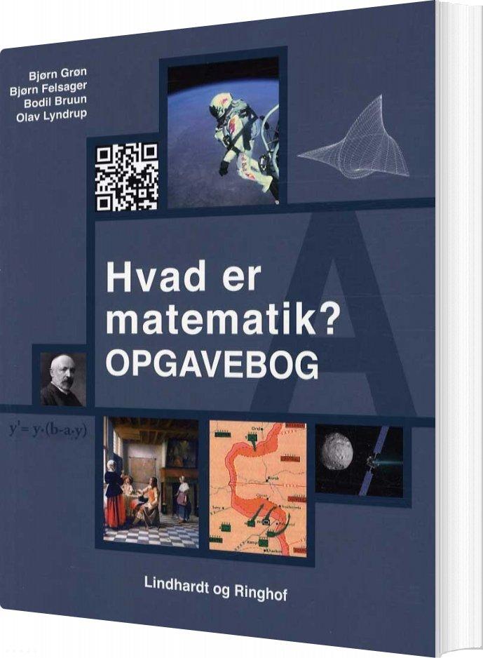 Image of   Hvad Er Matematik? A, Opgavebog - Bjørn Felsager - Bog