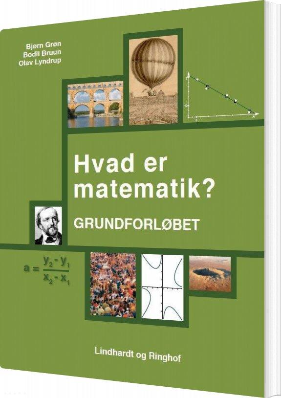 Image of   Hvad Er Matematik? Grundforløbet - Bjørn Grøn - Bog