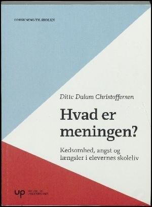 Image of   Hvad Er Meningen? - Ditte Dalum Christoffersen - Bog