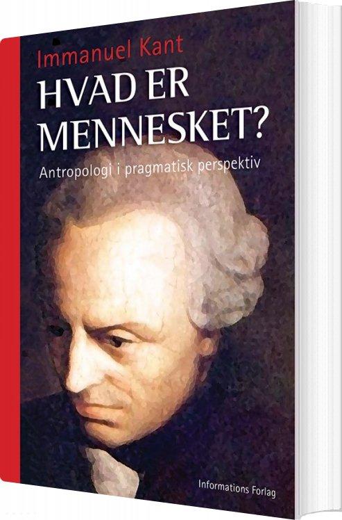 Image of   Hvad Er Mennesket? - Immanuel Kant - Bog