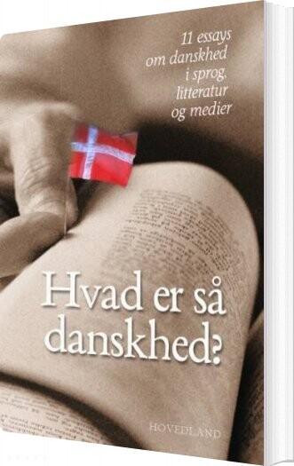 Hvad Er Så Danskhed? - Jacob Pindstrup - Bog