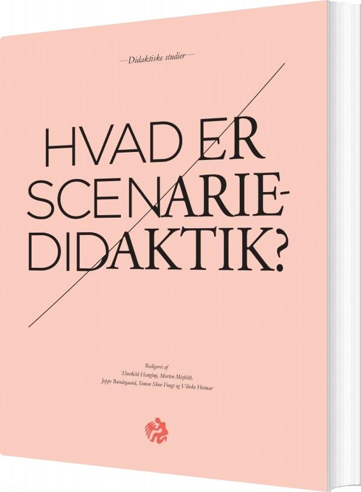 Image of   Hvad Er Scenariedidaktik? - Hans Siggaard Jensen - Bog