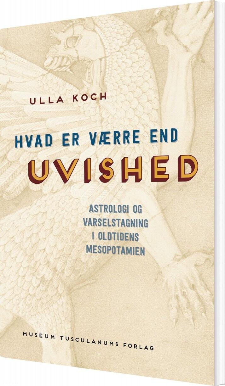 Image of   Hvad Er Værre End Uvished? - Ulla Koch - Bog