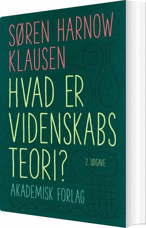 Image of   Hvad Er Videnskabsteori - Søren Harnow Klausen - Bog