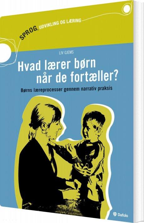 Image of   Hvad Lærer Børn Når De Fortæller? - Liv Gjems - Bog