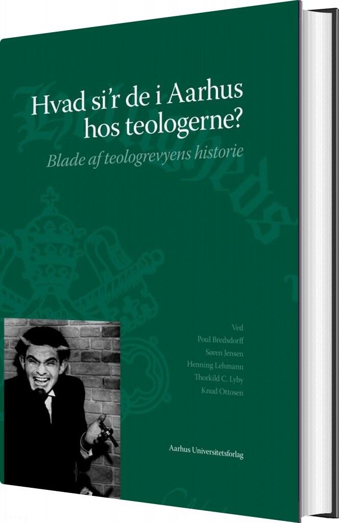 Image of   Hvad Sir De I Aarhus Hos Teologerne - Søren Jensen - Bog