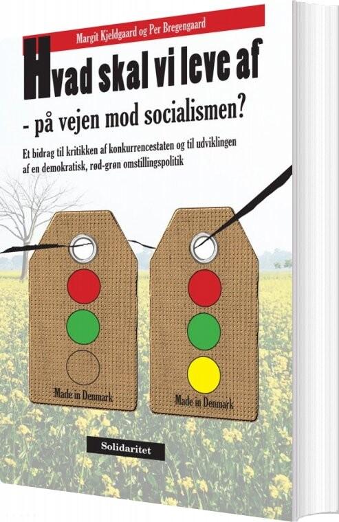 Hvad Skal Vi Leve Af - På Vejen Mod Socialismen? - Per Bregengaard - Bog