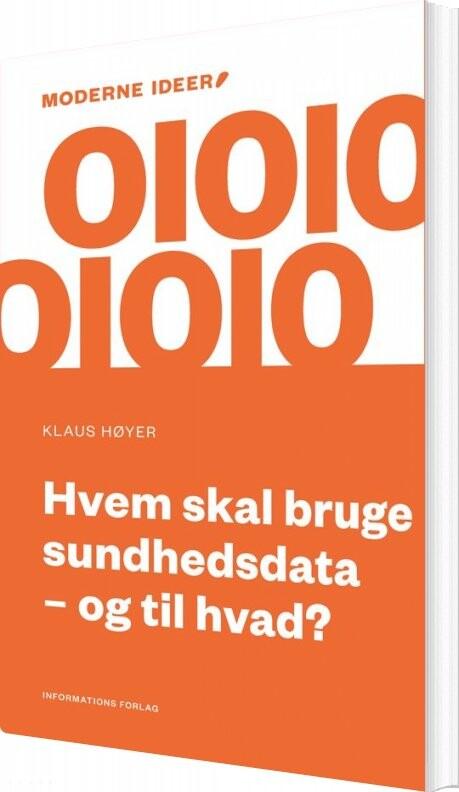 Image of   Hvem Skal Bruge Sundhedsdata €? Og Til Hvad? - Klaus Høyer - Bog