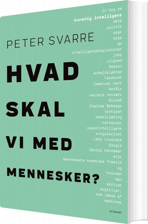 Image of   Hvad Skal Vi Med Mennesker? - Peter Svarre - Bog