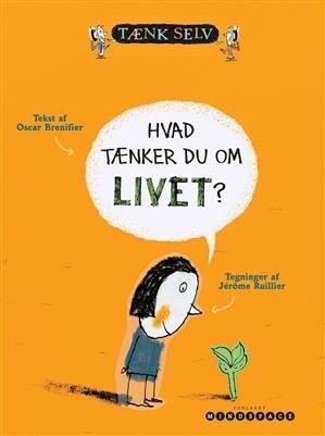 Billede af Hvad Tænker Du Om Livet? - Oscar Brenifier - Bog