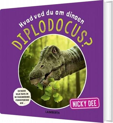 Image of   Hvad Ved Du Om Dinoen Diplodocus? - Nicky Dee - Bog