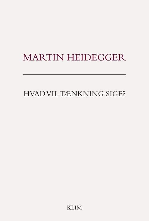 Image of   Hvad Vil Tænkning Sige? - Martin Heidegger - Bog