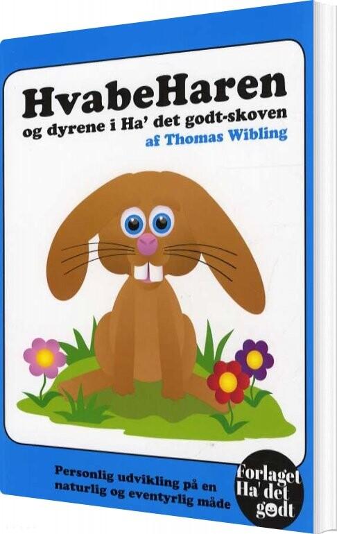 Image of   Hvabeharen Og Dyrene I Ha Det Godt-skoven - Thomas Wibling - Bog