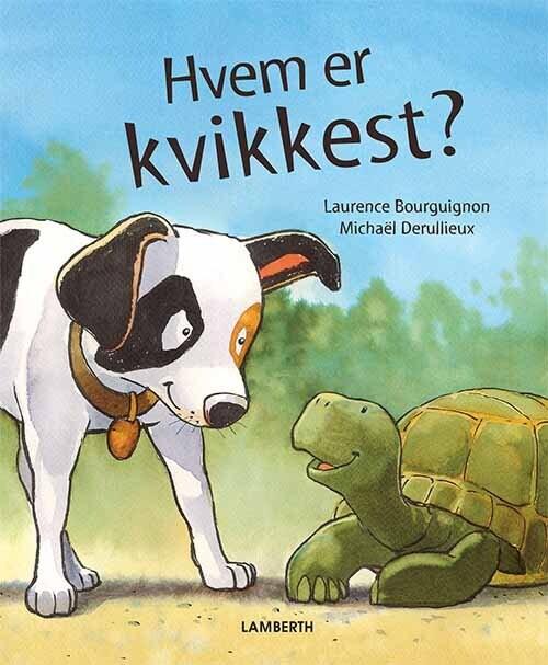 Image of   Hvem Er Kvikkest? - Laurence Bourguignon - Bog