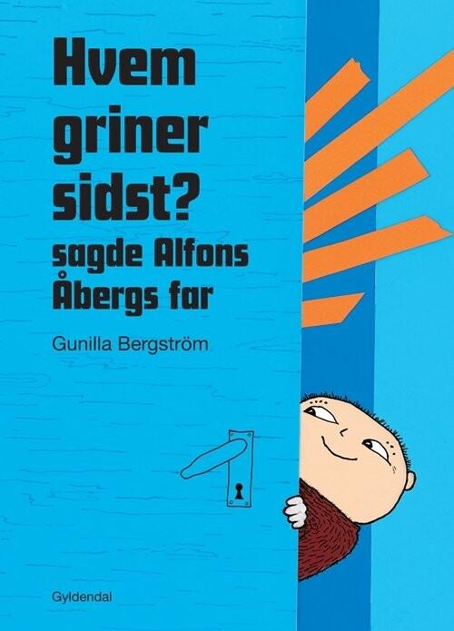 Image of   Hvem Griner Sidst? Sagde Alfons åbergs Far - Gunilla Bergström - Bog
