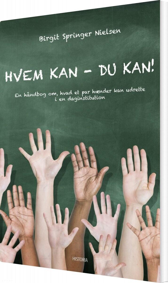 Image of   Hvem Kan, Du Kan! - Birgit Springer Nielsen - Bog
