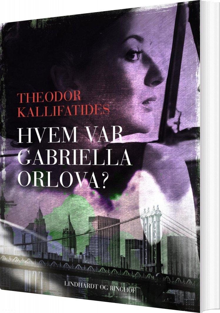 Hvem Var Gabriella Orlova? - Theodor Kallifatides - Bog