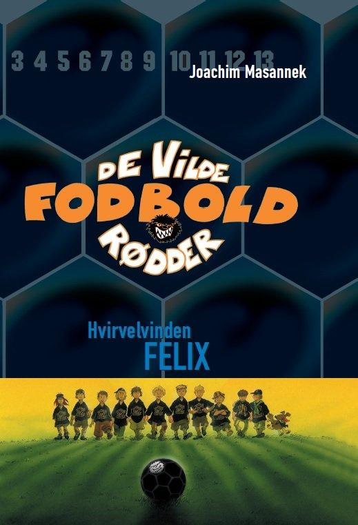 Billede af De Vilde Fodboldrødder 2 - Hvirvelvinden Felix - Joachim Masannek - Bog