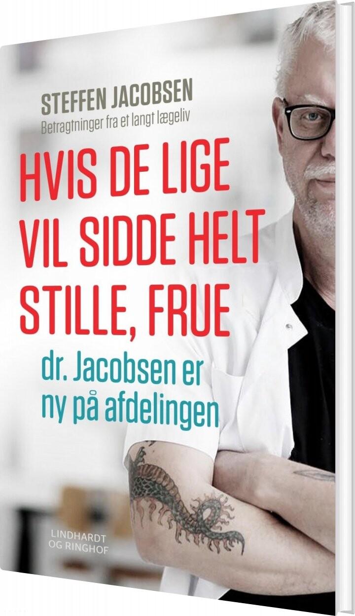 Image of   Hvis De Lige Vil Sidde Helt Stille, Frue - Steffen Jacobsen - Bog