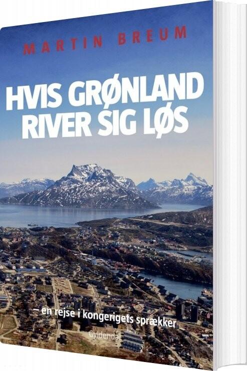 Billede af Hvis Grønland River Sig Løs - Martin Breum - Bog