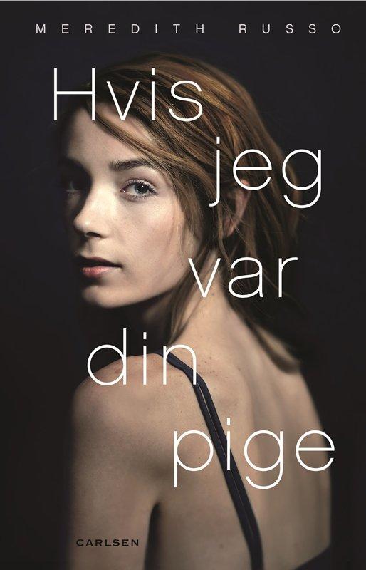 Hvis Jeg Var Din Pige - Meredith Russo - Bog