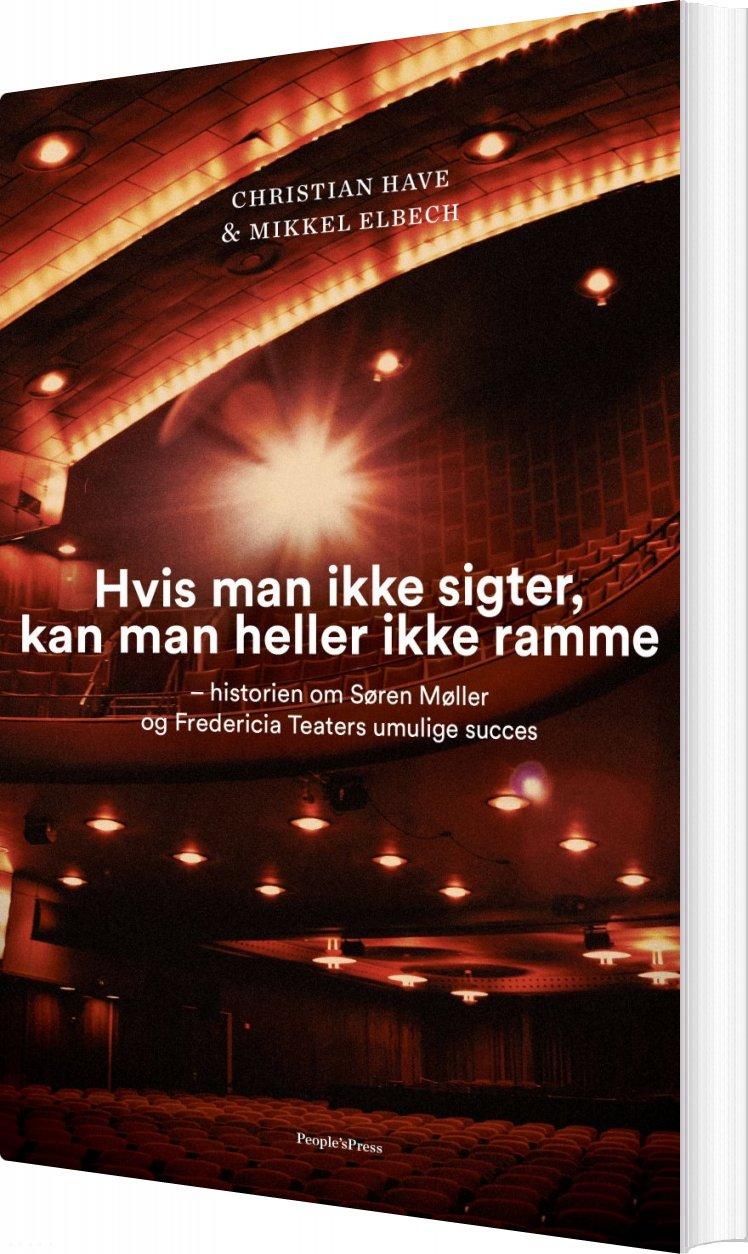 Image of   Hvis Man Ikke Sigter, Kan Man Heller Ikke Ramme - Christian Have - Bog