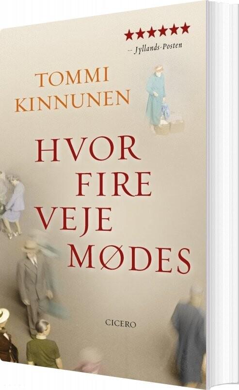 Hvor Fire Veje Mødes - Tommi Kinnunen - Bog