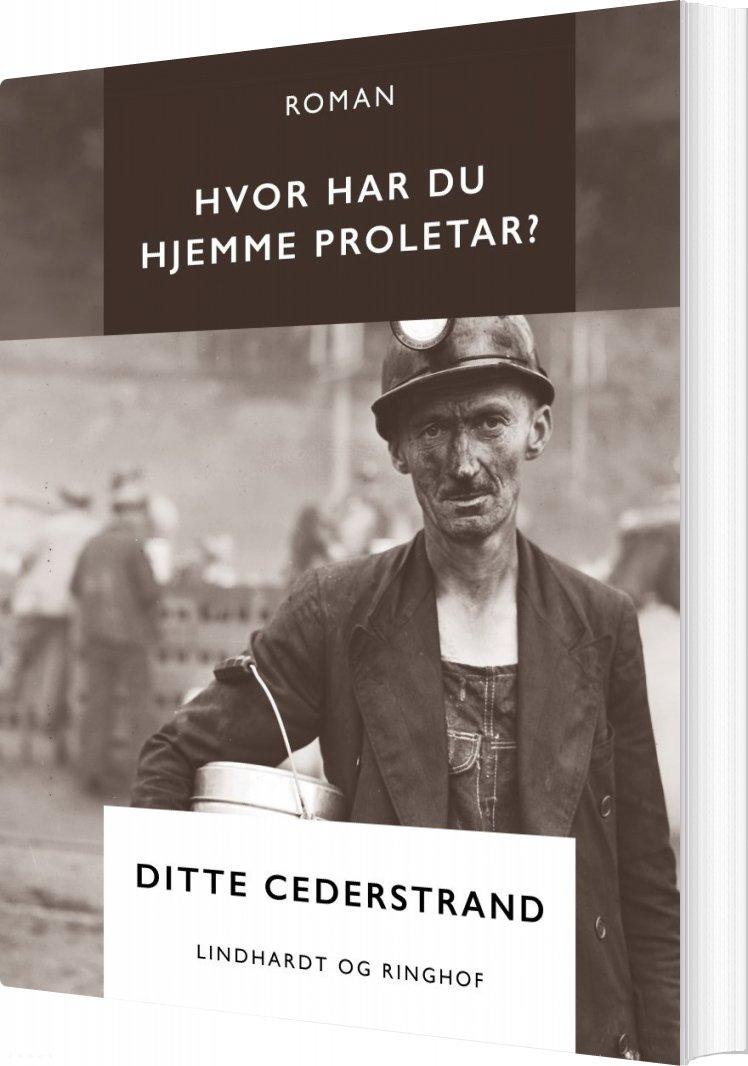 Image of   Hvor Har Du Hjemme Proletar? - Ditte Cederstrand - Bog