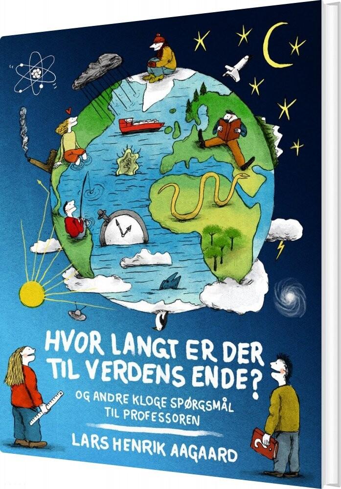 Image of   Hvor Langt Er Der Til Verdens Ende? - Lars Henrik Aagaard - Bog