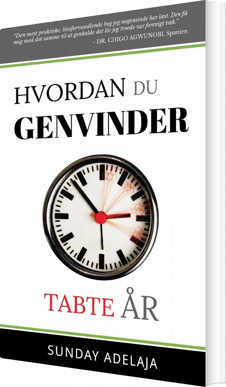 Image of   Hvordan Du Genvinder Tabte år - Sunday Adelaja - Bog