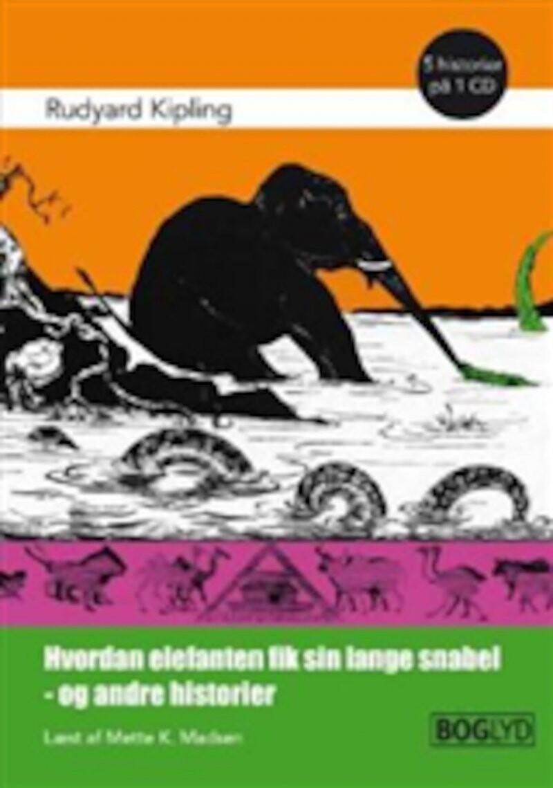 Image of   Hvordan Elefanten Fik Sin Lange Snabel - Og Andre Historier - Rudyard Kipling - Cd Lydbog