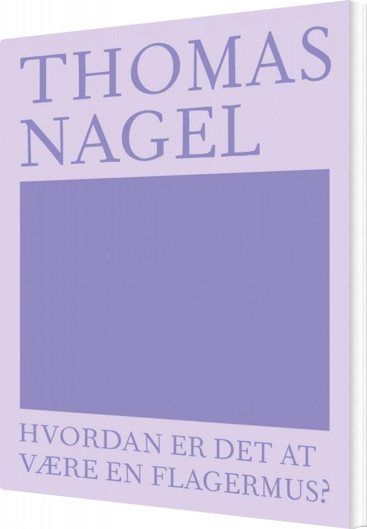 Image of   Hvordan Er Det At Være En Flagermus? - Thomas Nagel - Bog