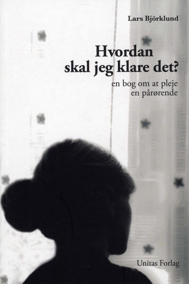 Image of   Hvordan Skal Jeg Klare Det? - Lars Björklund - Bog