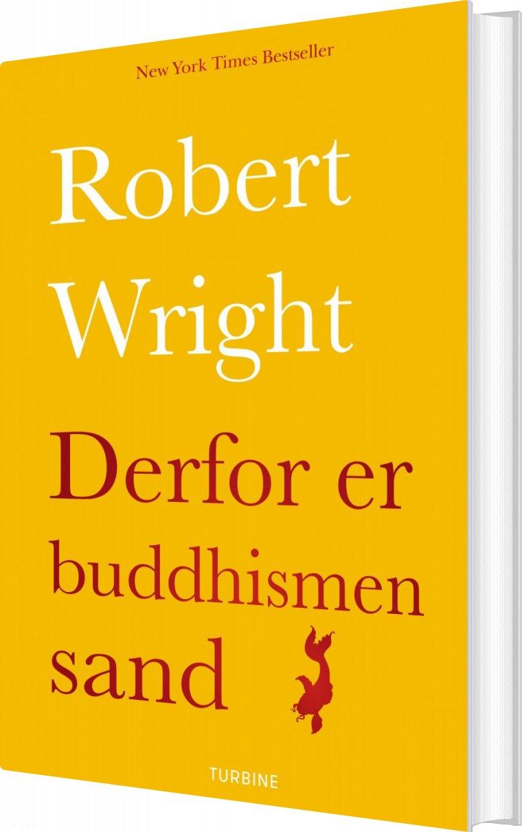 Image of   Hvorfor Buddhismen Er Sand - Robert Wright - Bog