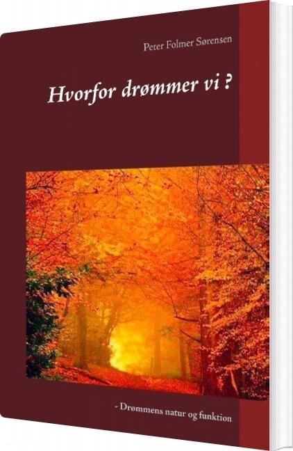 Image of   Hvorfor Drømmer Vi ? - Peter Folmer Sørensen - Bog