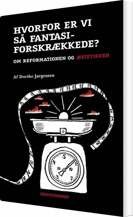 Hvorfor Er Vi Så Fantasiforskrækkede? - Dorthe Jørgensen - Bog