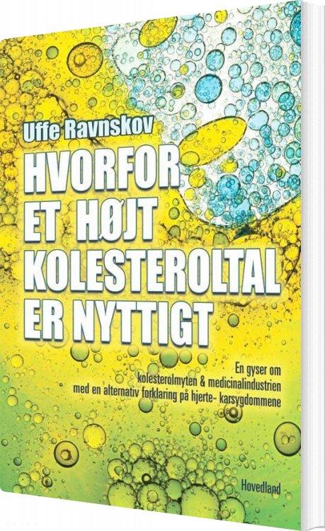 Image of   Hvorfor Et Højt Kolesteroltal Er Nyttigt - Uffe Ravnskov - Bog