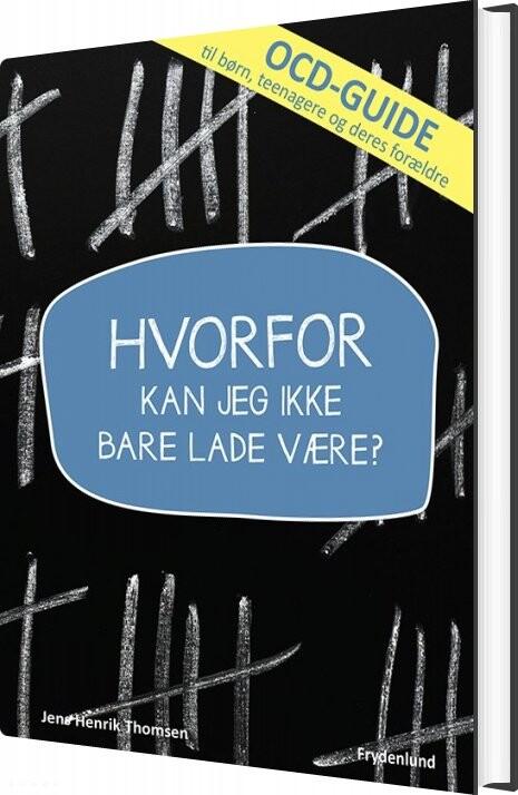Image of   Hvorfor Kan Jeg Ikke Bare Lade Være? - Jens Henrik Thomsen - Bog