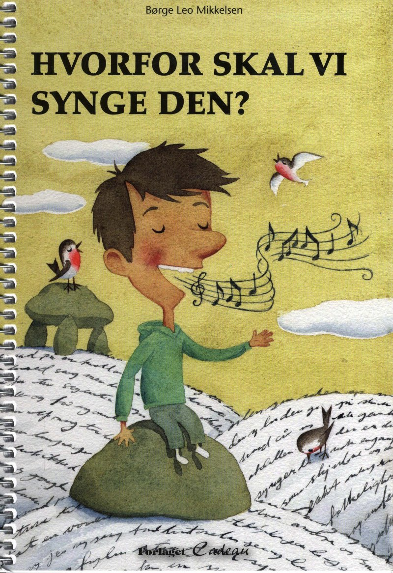 Image of   Hvorfor Skal Vi Synge Den? - Børge Leo Mikkelsen - Bog