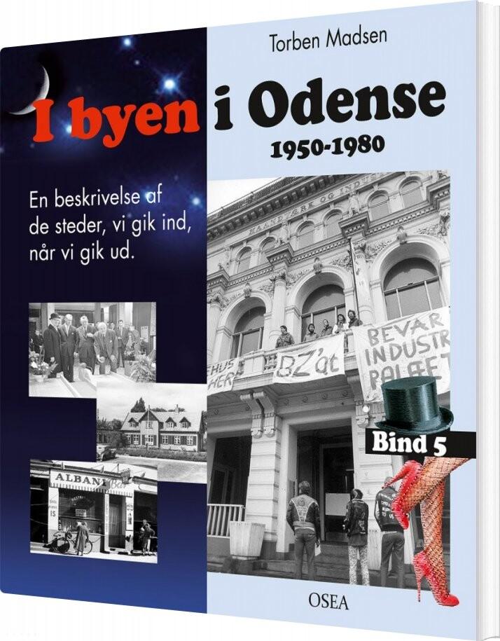 I Byen I Odense, 1950-1980. Bind 5 - Torben Madsen - Bog