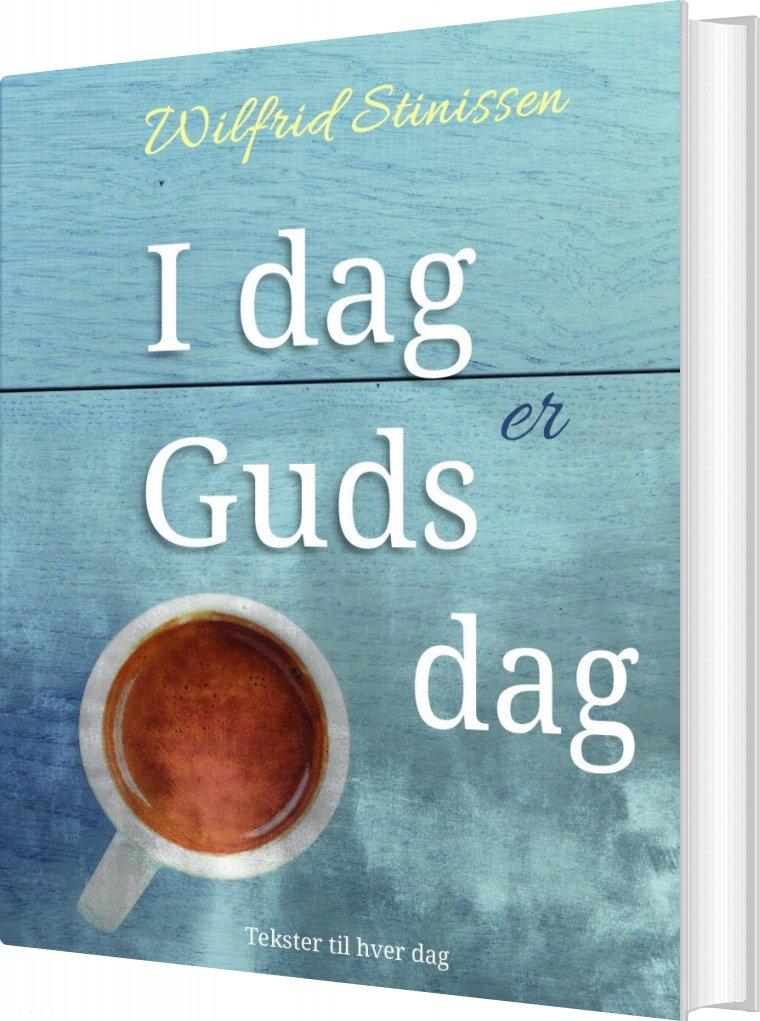 Image of   I Dag Er Guds Dag (indbunden Udgave) - Wilfrid Stinissen - Bog
