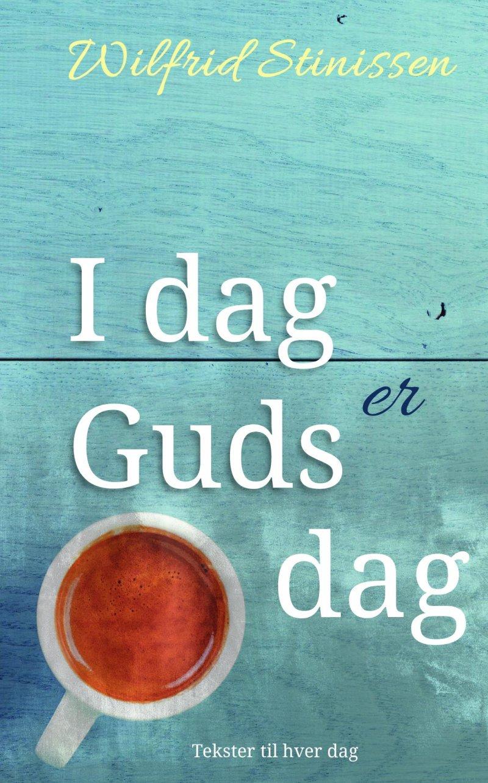 Image of   I Dag Er Guds Dag (paperbackudgave) - Wilfrid Stinissen - Bog