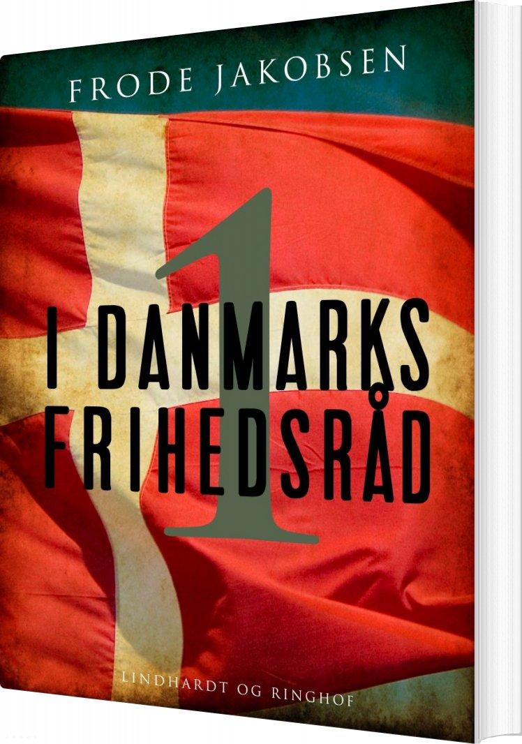 Image of   I Danmarks Frihedsråd I - Frode Jakobsen - Bog