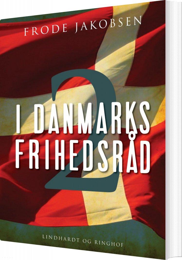 Image of   I Danmarks Frihedsråd Ii - Frode Jakobsen - Bog