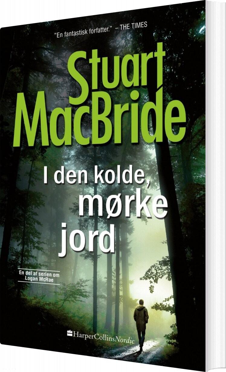 Image of   I Den Kolde Mørke Jord - Stuart Macbride - Bog